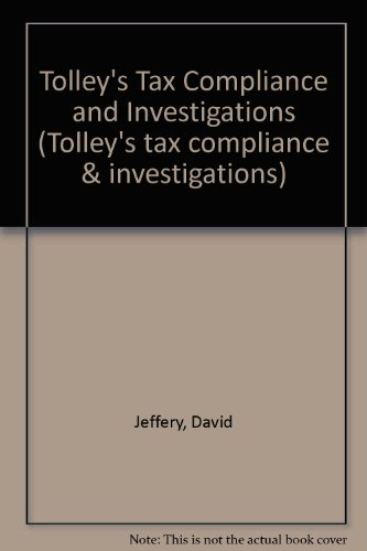 Tolley's Tax Compliance and Investigations (Tolley's tax compliance & investigations) (085459681X) by David W. Jeffery; Brian Sturgeon; Terry Donaldson; Michael O'Brien