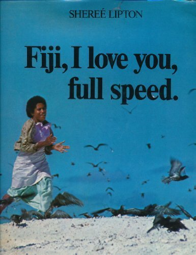 Fiji, I love you, full speed: Lipton, Sheree