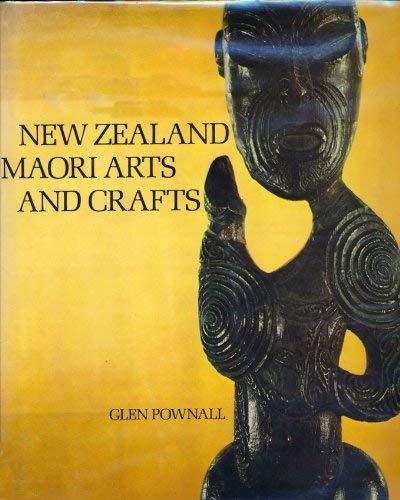 New Zealand Maori Arts & Crafts: Pownall, Glen