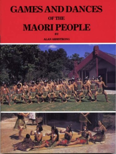 Games and Dances of the Maori People: Armstrong, Alan