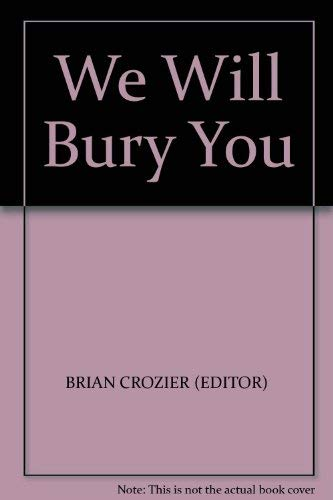 9780854680481: We Will Bury You