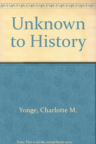 9780854681730: Unknown to History