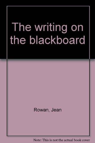 The Writing on the Blackboard: Rowan, Jean