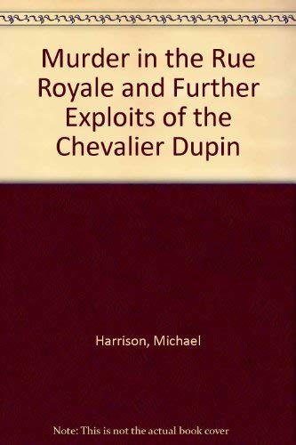 9780854682126: Murder in the Rue Royale and Further Exploits of the Chevalier Dupin