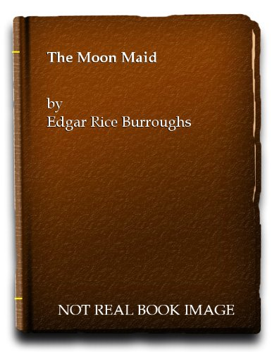 Moon Maid (0854682198) by Edgar Rice Burroughs