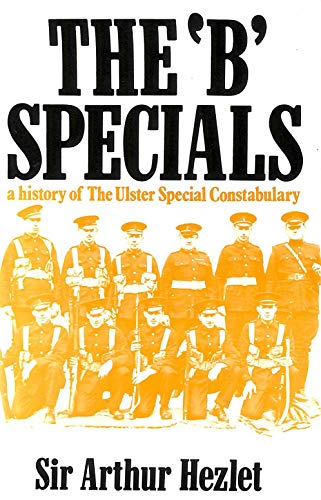 9780854682720: The 'B' Specials: a History of the Ulster Special Constabulary