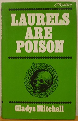 9780854683505: Laurels are Poison