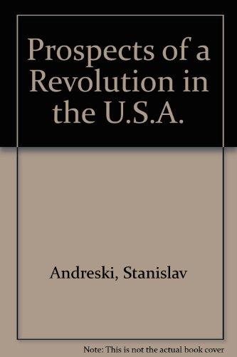 Prospects of a Revolution in the U.S.A.: Andreski, Stanislav