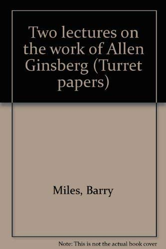 Two Lectures on the Work of Allen Ginsberg.: Ginsberg, Allen] Miles, Barry.