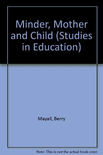 9780854730735: Minder, Mother and Child (Studies in Education)