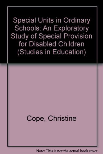 Special Units in Ordinary Schools: An Exploratory Study of Special Provision for Disabled Children ...