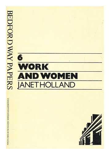 Work and Women: Review of Explanations for: Janet Holland