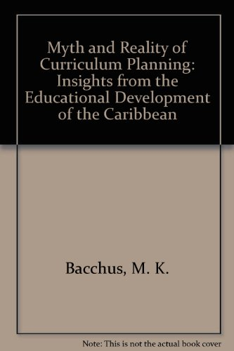 9780854732562: Myth and Reality of Curriculum Planning: Insights from the Educational Development of the Caribbean