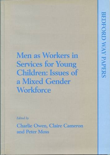 9780854735334: Men as Workers in Services for Young Children: Issues of mixed gender workforce: Issues of a Mixed Gender Workforce - Proceedings of a Seminar Held at ... 29-31 May 1997 (Bedford Way Papers)