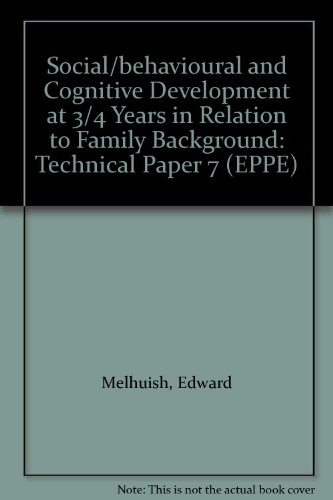 Social/behavioural and Cognitive Development at 3/4 Years in Relation to Family Background: Technical Paper 7 (EPPE) (0854735984) by Brenda Taggart