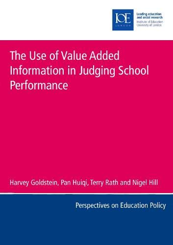 9780854736072: The Use of Value Added Information in Judging School Performance (Education K-12)