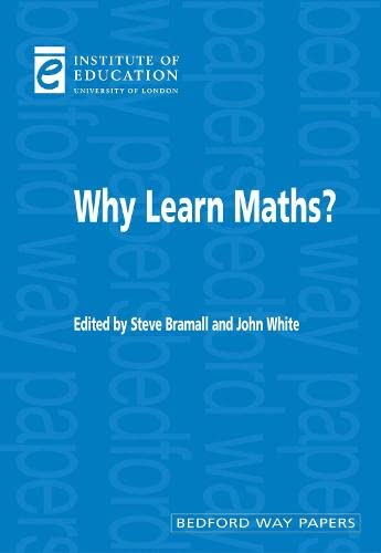 9780854736171: Why Learn Maths? (Bedford Way Papers)