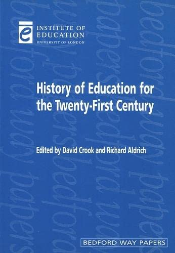 9780854736195: A History of Education for the Twenty-First Century (Education K-12)