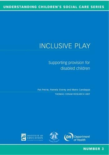 Inclusive Play: Supporting Provision for Disabled Children (Understanding Children's Social Care) (9780854736669) by Pat Petrie; Pamela Storey; Di Thompson; Mano Candappa