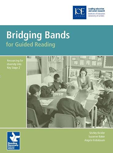 Bridging Bands for Guided Reading: Resourcing for: Shirley Bickler, Suzanne