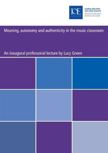 9780854737253: Meaning, autonomy and authenticity in the music classroom (Inaugural Professorial Lecture)