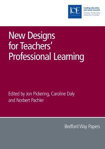 New Designs for Teachers' Professional Learning: Pickering, Jon; Daly, Caroline; Pachler, ...