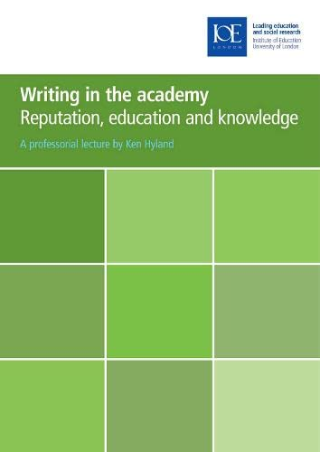 Writing in the academy: Reputation, education and knowledge (Paperback): Ken Hyland