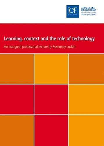 9780854738465: Learning, Context and the Role of Technology (IOE Inaugural Professorial Lectures)