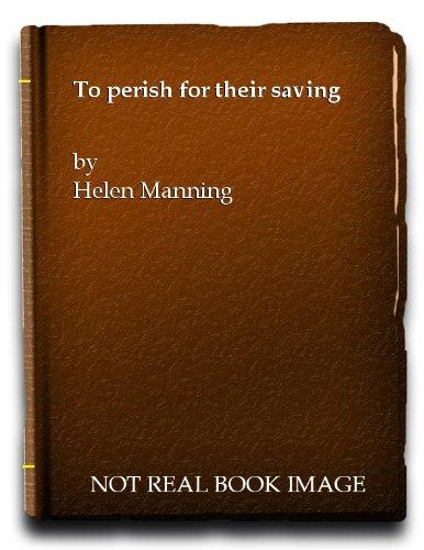 9780854760633: To perish for their saving