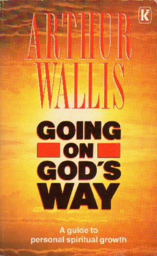 Going on God's Way (0854763465) by Arthur Wallis