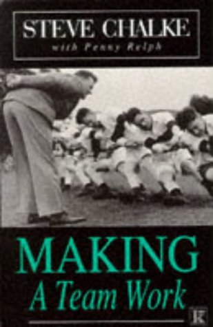 Making a Team Work (9780854764532) by Steve Chalke; Penny Relph