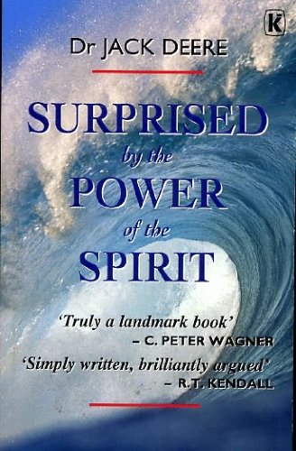 Surprised by the Power of the Spirit (0854764941) by JACK DEERE