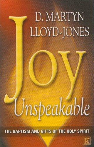 Joy Unspeakable: D. Martyn Lloyd-Jones