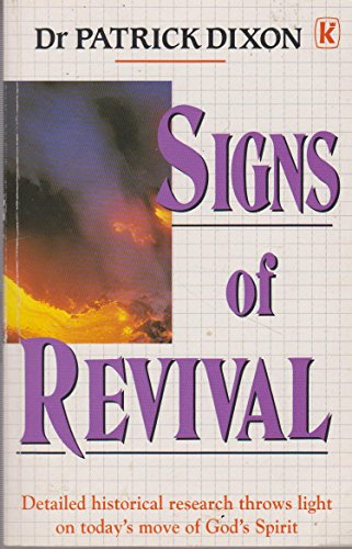 Signs of Revival Detailed historical research throws: DIXON (DR. PATRICK).