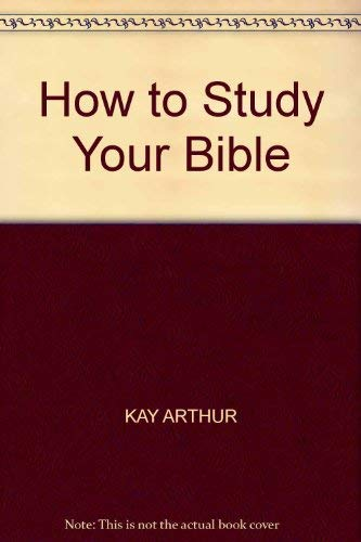 9780854765638: How to Study Your Bible