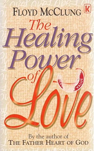 9780854766697: The Healing Power of Love