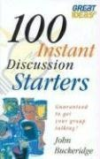 9780854768073: 100 Instant Discussion Starters: Guaranteed to Get Your Group Talking! (Great ideas)