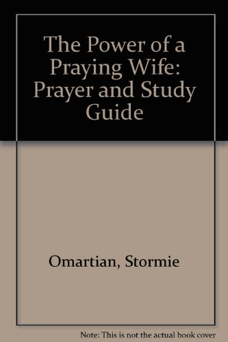 Power of a Praying Wife (9780854769032) by Stormie Omartian