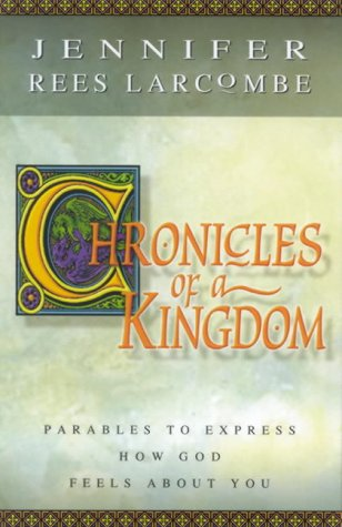 Chronicles of a Kingdom: Larcombe, Jennifer Rees