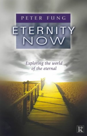 Eternity Now: Fung, Peter