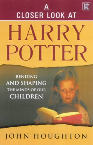 9780854769414: A Closer Look at Harry Potter: Bending and Shaping the Minds of Our Children