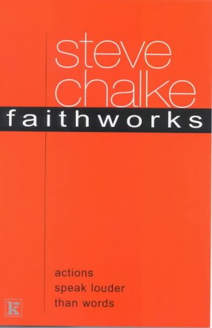 Faithworks (9780854769667) by Steve Chalke