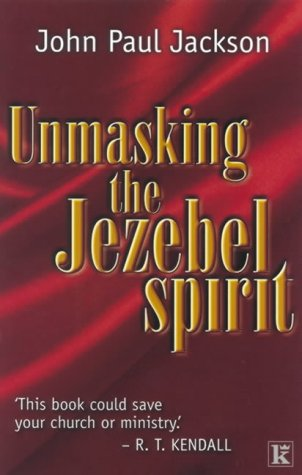 Unmasking the Jezebel Spirit: Jackson, John-Paul