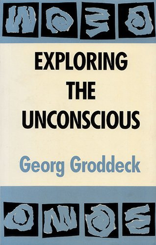 Exploring the Unconscious Georg Walther Groddeck and V.M.E. Collins