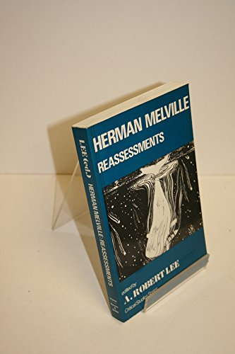 Herman Melville: Reassessments (Critical Studies): ROBERT LEE, A