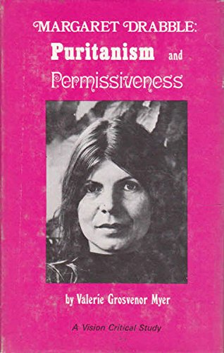 Margaret Drabble: Puritanism and Permissiveness (Vision critical studies): Myer, Valerie Grosvenor