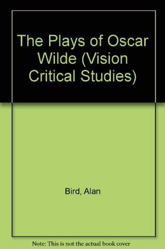 9780854780648: The plays of Oscar Wilde (Vision critical studies)