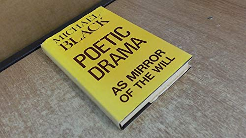 9780854780747: Poetic Drama as Mirror of the Will