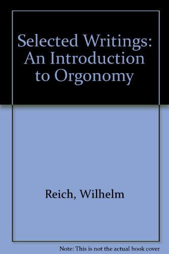 9780854780938: Selected Writings: An Introduction to Orgonomy