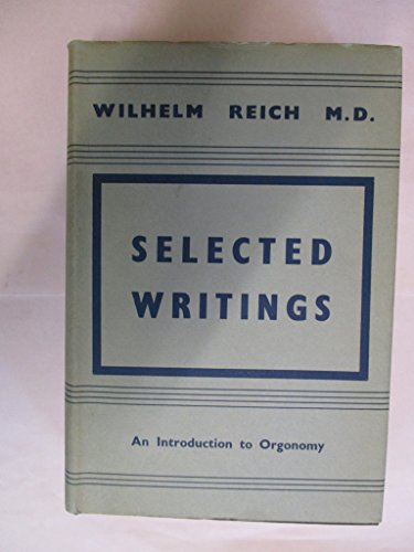 9780854782017: Selected Writings: An Introduction to Orgonomy